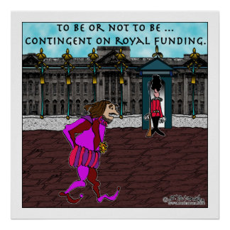 Contingent on Royal Funding Posters