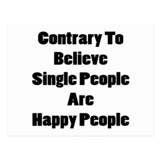 Contrary To Believe Single People Are Happy People Postcard