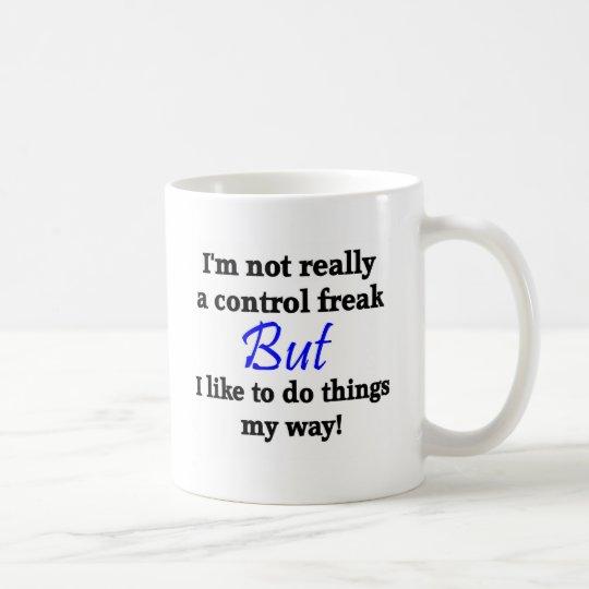 Control Freak Funny Coffee Mug