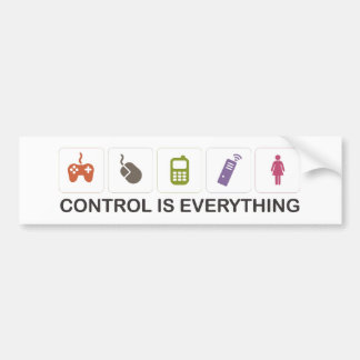 Control Is Everything  Bumper Stickers