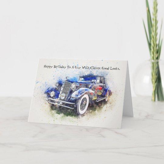 Convertible Classic Car Guy Birthday Card Zazzlecouk - Classic car guy