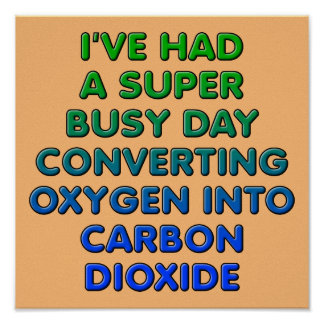 Converting Oxygen Funny Poster Sign