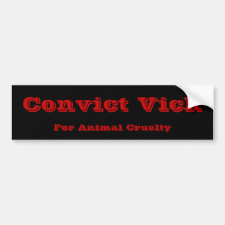 Convict Vick Bumper Sticker