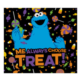 Cookie Monster - Me Always Choose Treat Poster