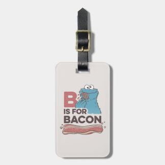 Cookie MonsterB is for Bacon Luggage Tag
