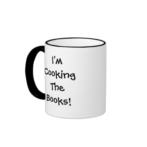 Cooking the Books Financial Quote Coffee Mugs