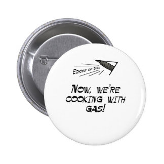 Cooking with Gas 6 Cm Round Badge