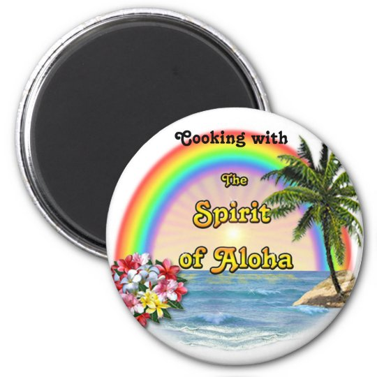 Cooking with the Spirit of Aloha 6 Cm Round Magnet