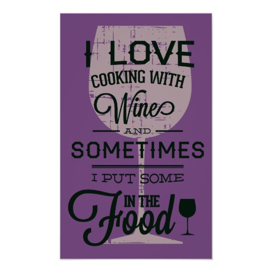 Cooking With Wine Funny Poster