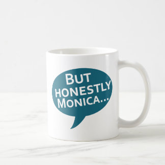 "Cooks Source - ""But Honestly Monica"" Blue Basic White Mug"