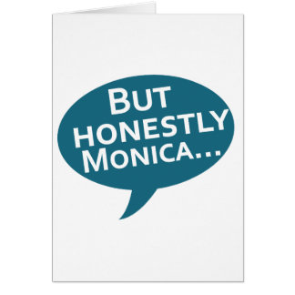 """Cooks Source - """"But Honestly Monica"""" Blue Greeting Card"""