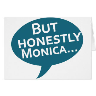 "Cooks Source - ""But Honestly Monica"" Blue Greeting Card"