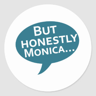 "Cooks Source - ""But Honestly Monica"" Blue Round Sticker"