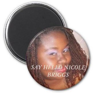 cool2, NICOLE BRIGGS, SAY HELLO NICOLE BRIGGS 6 Cm Round Magnet