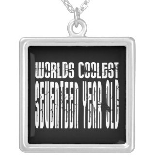 Cool 17th Birthdays Worlds Coolest Seventeen Year Square Pendant Necklace