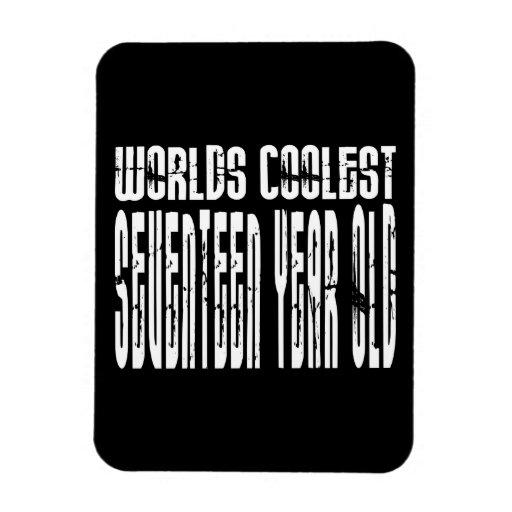 Cool 17th Birthdays Worlds Coolest Seventeen Year Vinyl Magnet