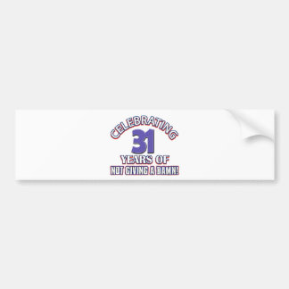 Cool 31 year old designs bumper stickers