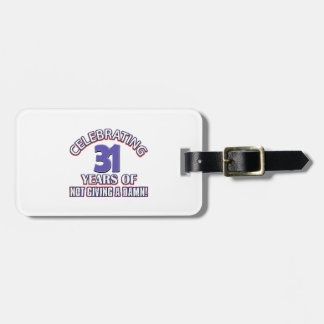 Cool 31 year old designs luggage tag
