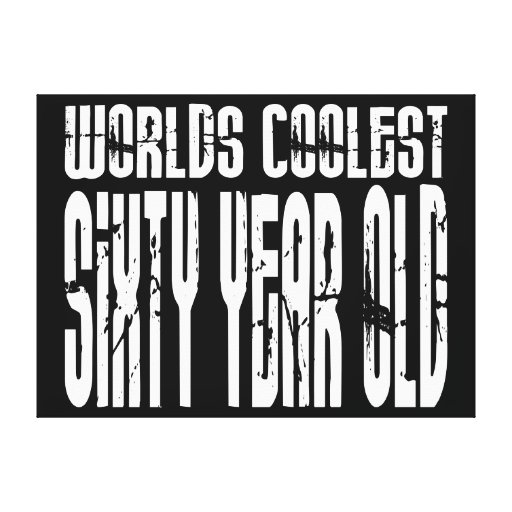 Cool 60 Birthdays Worlds Coolest Sixty Year Old Stretched Canvas Print