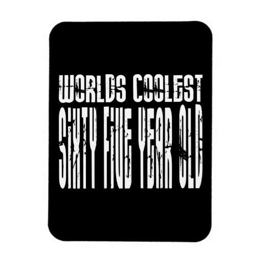Cool 65th Birthdays Worlds Coolest Sixty Five Magnet