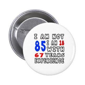 Cool 85 Birthday Designs 6 Cm Round Badge