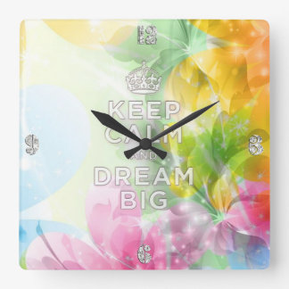 """Cool awesome trendy quote """"Keep Calm and Dream Big Square Wall Clock"""