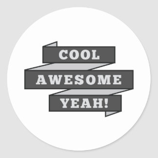 Cool Awesome Yeah Classic Round Sticker