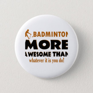 Cool Badminton designs 6 Cm Round Badge