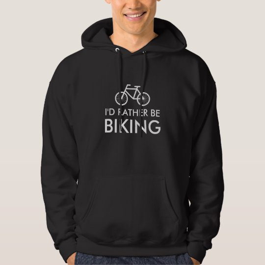 Cool bicycle hoodie for men | i'd rather