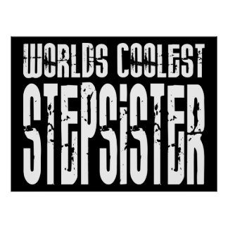 Cool Birthdays Parties Coolest Stepsister Print