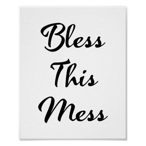 Cool Bless This Mess Funny Quote Poster 8