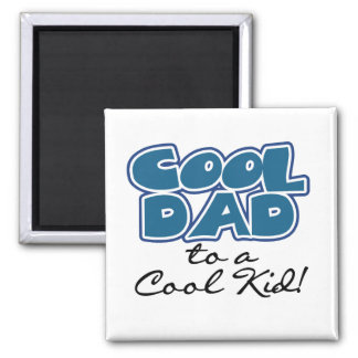 Cool Dad to a Cool Kid Tshirts and Gifts Refrigerator Magnet