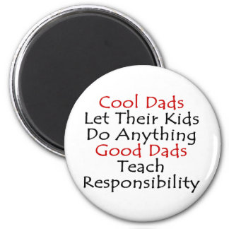 Cool Dads Let Their Kids Do Anything Good Dads Tea 6 Cm Round Magnet