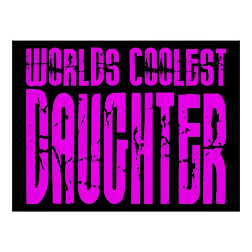 Cool Daughters : Pink Worlds Coolest Daughter Poster