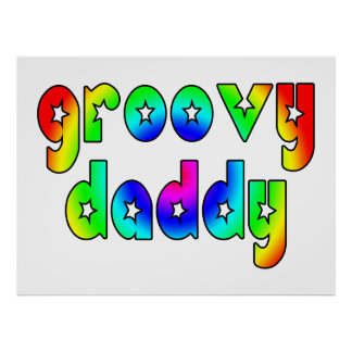 Cool Fathers Day & Hip Dads Birthdays Groovy Daddy Poster