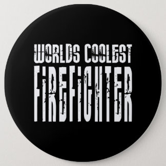 Cool Firefighters : Worlds Coolest Firefighter 6 Cm Round Badge