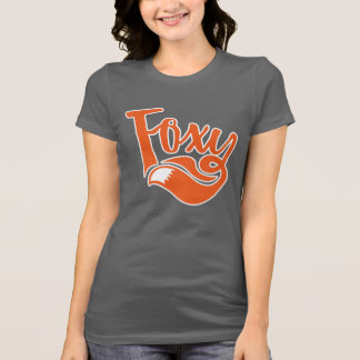 Cool Foxy text on t-shirt for foxy things