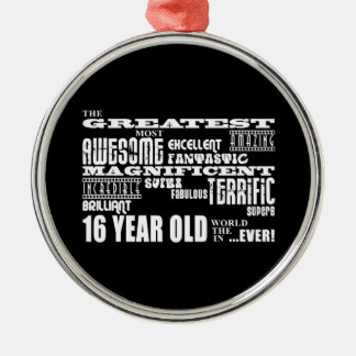 Cool Fun 16th Birthday Party Greatest 16 Year Old Christmas Ornament