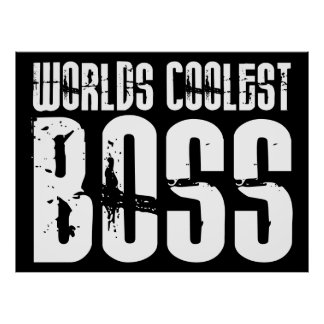 Cool Gifts for Bosses : Worlds Coolest Boss Print