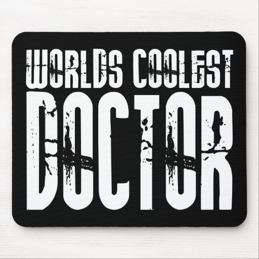 Cool Gifts for Doctors : Worlds Coolest Doctor Mouse Pad