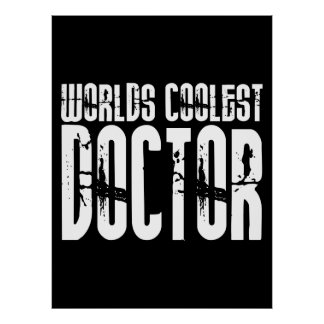 Cool Gifts for Doctors : Worlds Coolest Doctor Poster