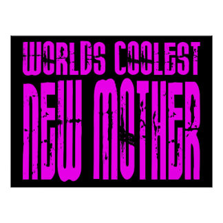 Cool Gifts for New Moms : Pink Coolest New Mother Poster