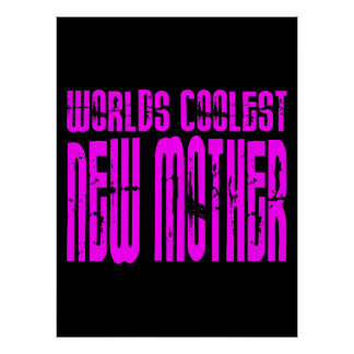 Cool Gifts for New Moms : Pink Coolest New Mother Posters