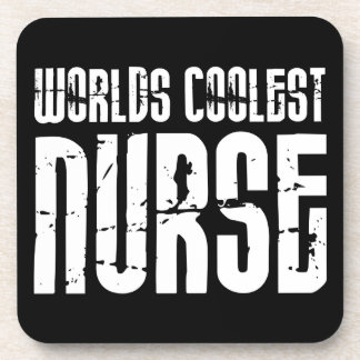 Cool Gifts for Nurses Worlds Coolest Nurse Coaster
