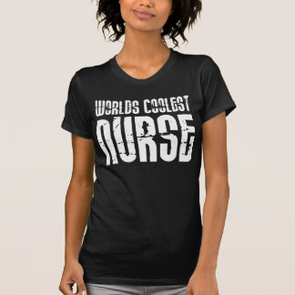 Cool Gifts for Nurses Worlds Coolest Nurse Tees