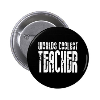 Cool Gifts for Teachers : Worlds Coolest Teacher 6 Cm Round Badge