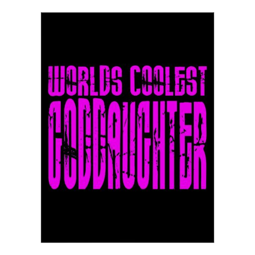 Cool Gifts : Pink Worlds Coolest Goddaughter Posters