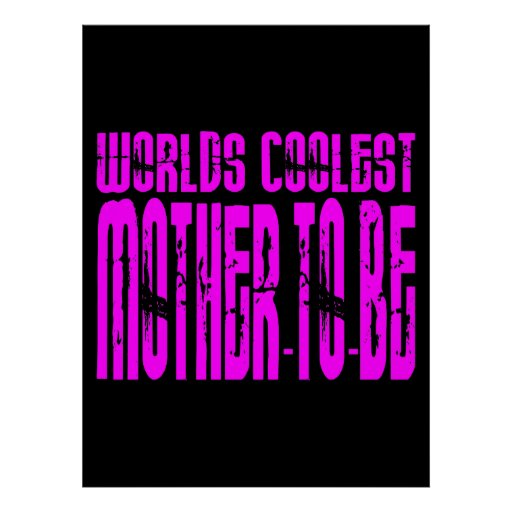 Cool Gifts : Pink Worlds Coolest Mother to Be Poster