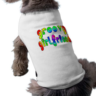 Cool Girlfriends Groovy Girlfriend Dog Clothes