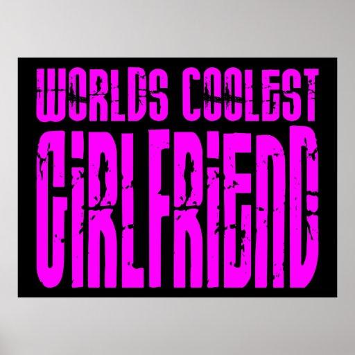 Cool Girlfriends : Pink Worlds Coolest Girlfriend Poster